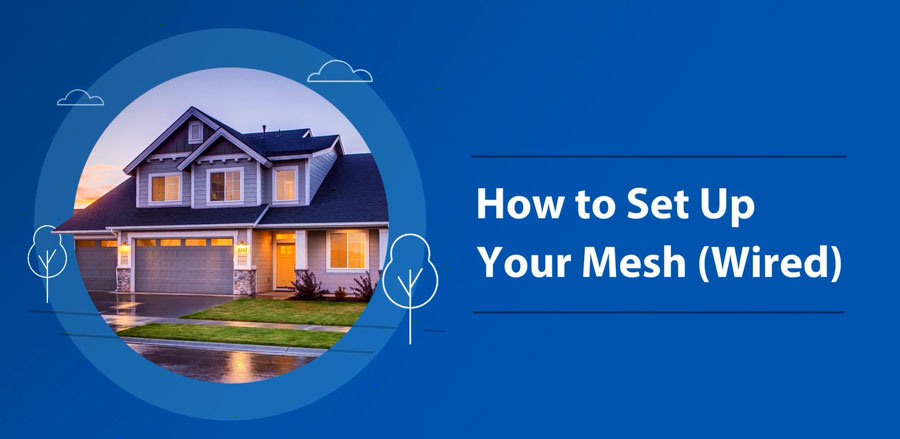 3_HOW-TO-SET-UP-YOUR-MESH-(WIRED)-IMG