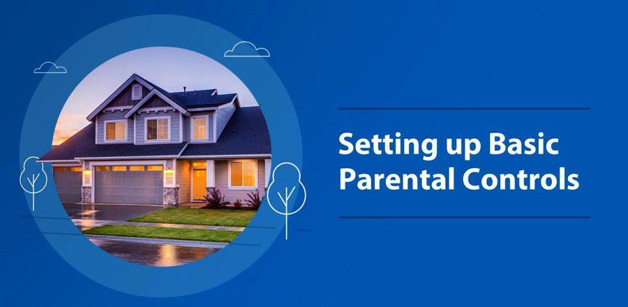 5_SETTING-UP-BASIC-PARENTAL-CONTROLS-IMG